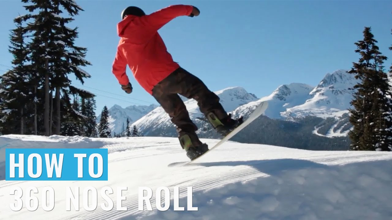 How To 360 Nose Roll On A Snowboard